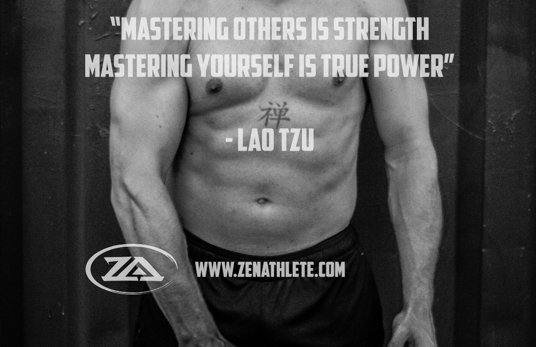 Mastering Others Is Strength. Mastering Yourself is True Power. Lao Tzu