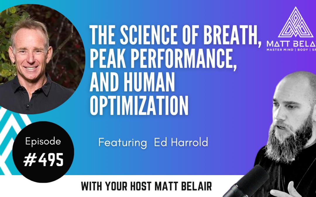#495 | Ed Harrold: The Science of Breath, Peak Performance, and Human Optimization