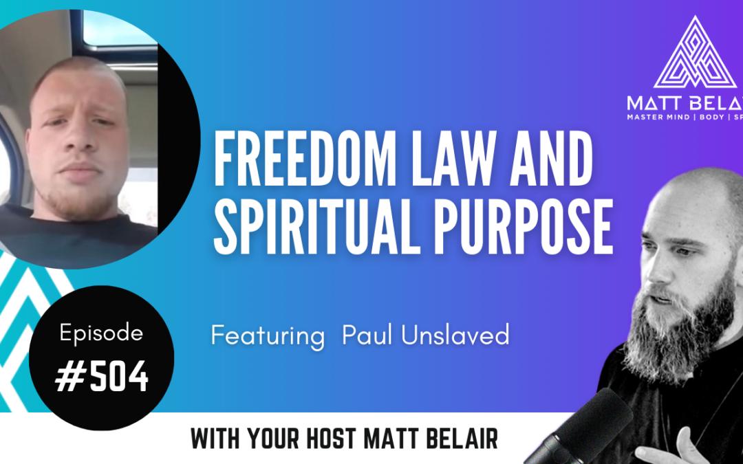 #493   Paul Unslaved: Law, Freedom, and Spiritual Purpose