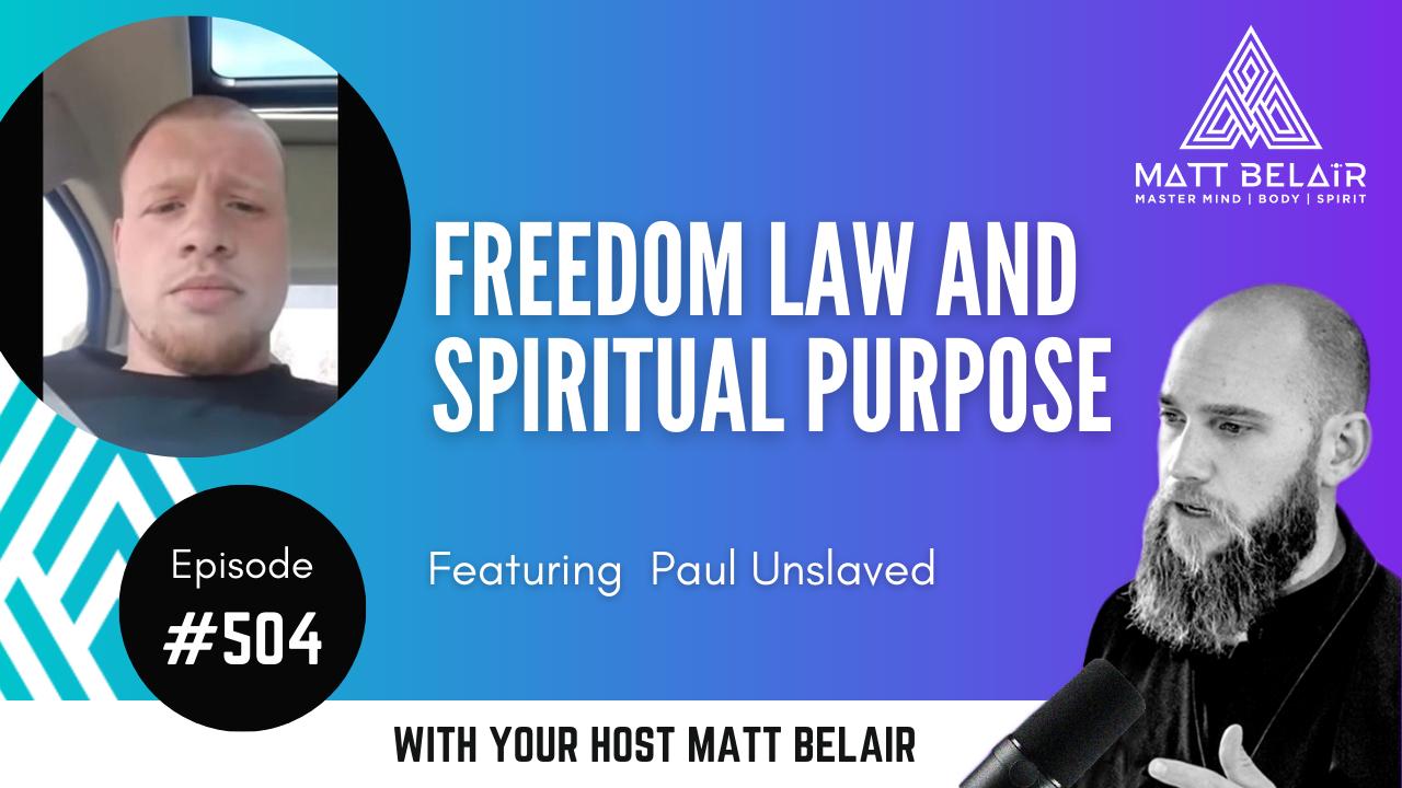Paul Unslaved on the Matt Belair Podcast